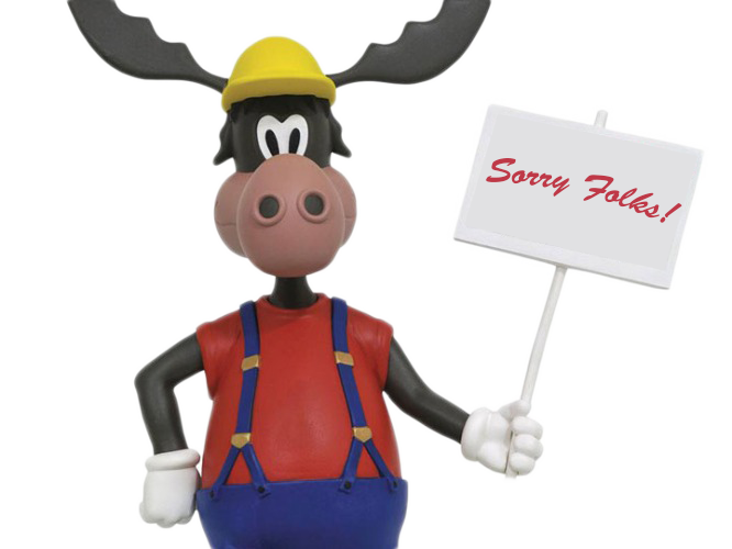 Marty Moose Holding A Sign That Reads: Sorry Folks!
